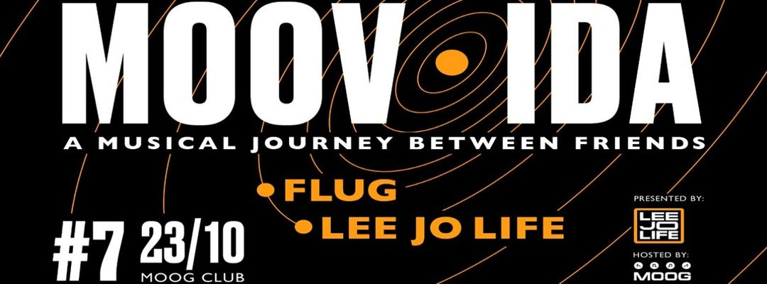 LEE JO LIFE pres. MOOV·IDA #7: FLUG event cover