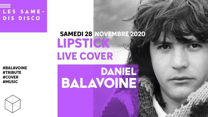 Cover for event: LIPSTICK joue BALAVOINE • CULTURE HALL