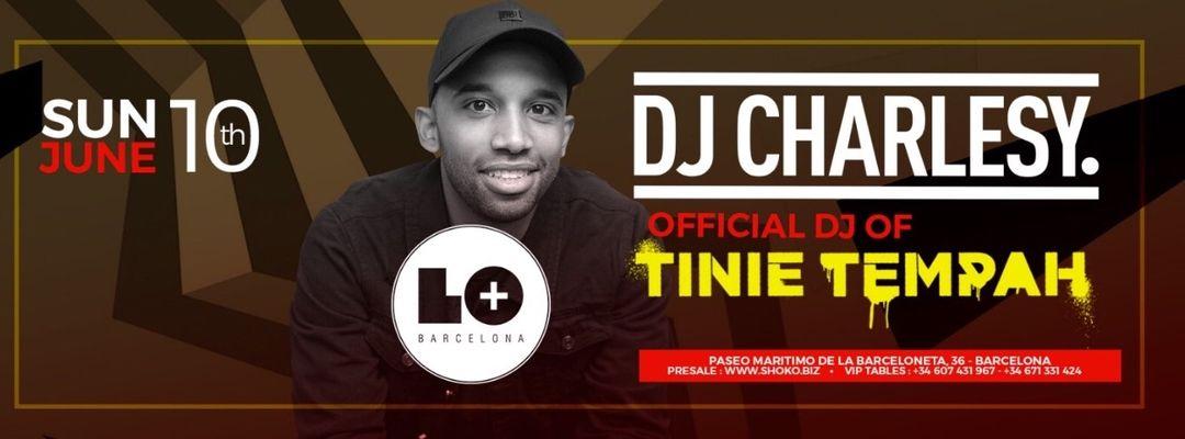 Cartel del evento # Lo Más | DJ Charlesy - Official DJ of Tinie Tempah