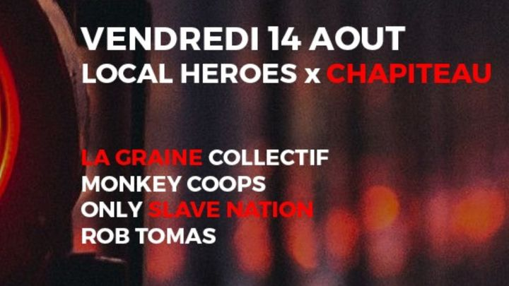 Cover for event: Local Heroes X Le Chapiteau
