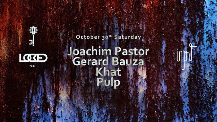 Cover for event: LOCKED pres Joachim Pastor
