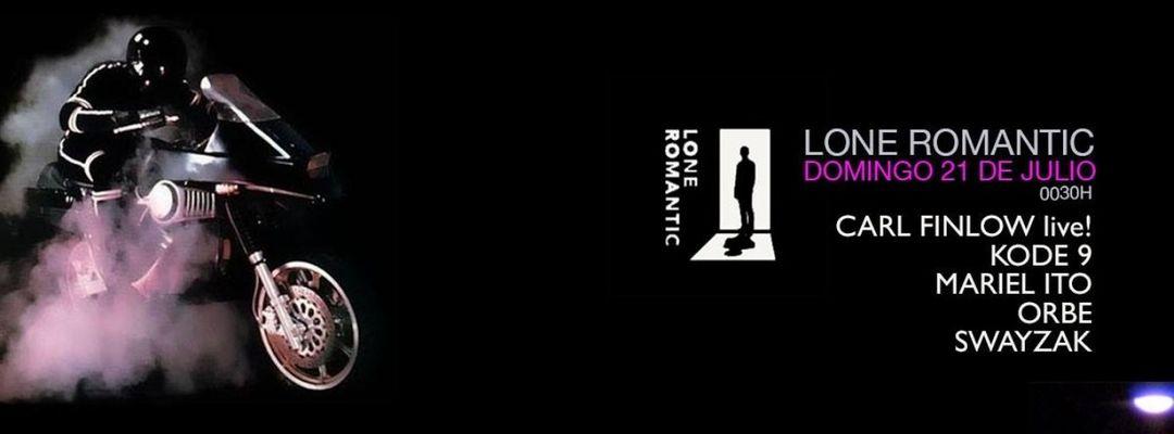 Cartel del evento Lone Romantic: Carl Finlow · Kode 9 · Mariel Ito · Orbe · Swayzak