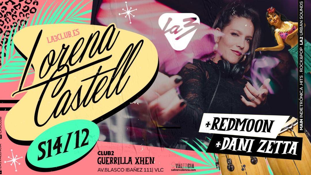 Capa do evento LORENA CASTELL DJ SET + REDMOON + DANI ZETTA