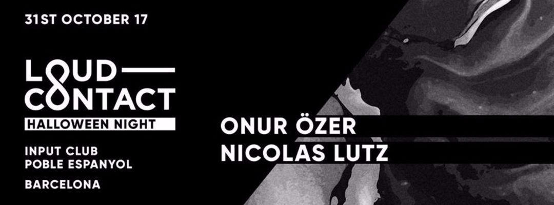 Loud-Contact Halloween Night with Onur Ozer & Nicolas Lutz event cover