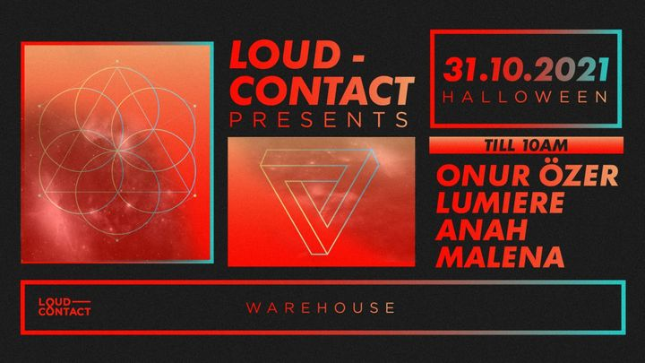 Cover for event: Loud-Contact Halloween Warehouse with Onur Ozer, Lumiere & Anah, Malena