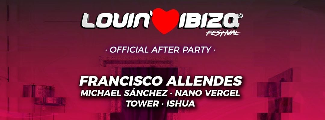 Cartel del evento Lovin Ibiza Festival · Official After Party