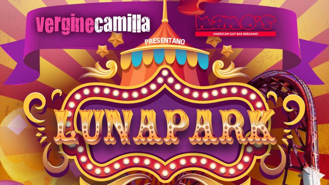 LUNA PARK By Vergine Camilla & Mamo's event cover