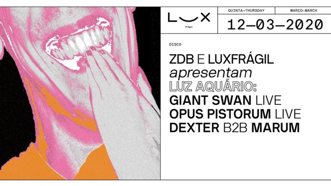Cartel del evento Luz Aquário: Giant Swan x Opus Pistorum x Dexter b2b marum