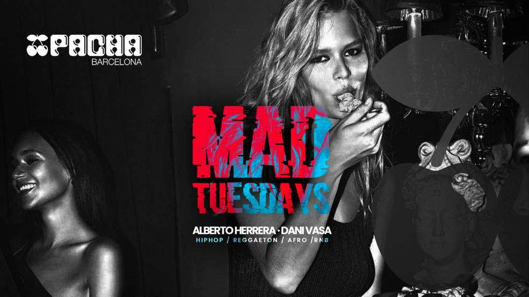 MAD TUESDAYS at Pacha Barcelona event cover