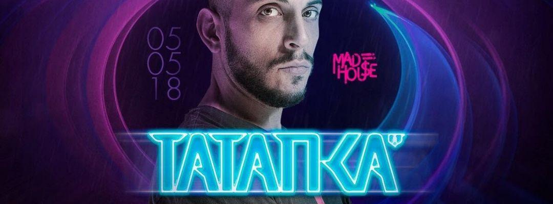 Cartel del evento MadHouse pres. Tatanka ad Aosta - 5 Maggio 2018
