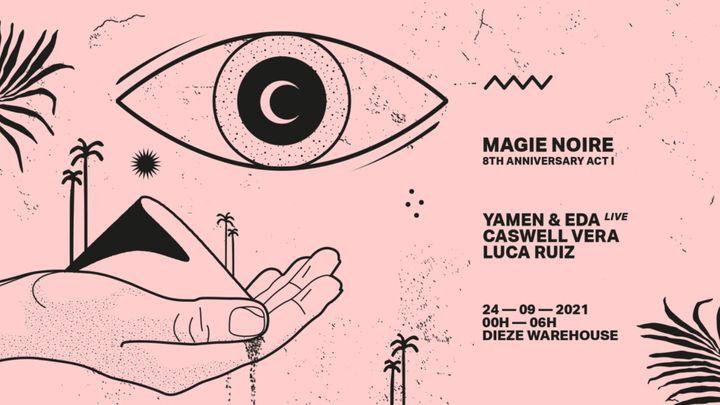 Cover for event: Magie Noire 8th Anniversary Act I w/ Yamen & Eda live | Casswell Vera | Luca Ruiz
