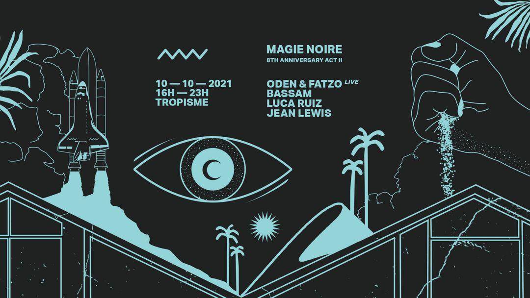 Copertina evento Magie Noire 8th Anniversary Act II w/ Oden & Fatzo live |  Bassam