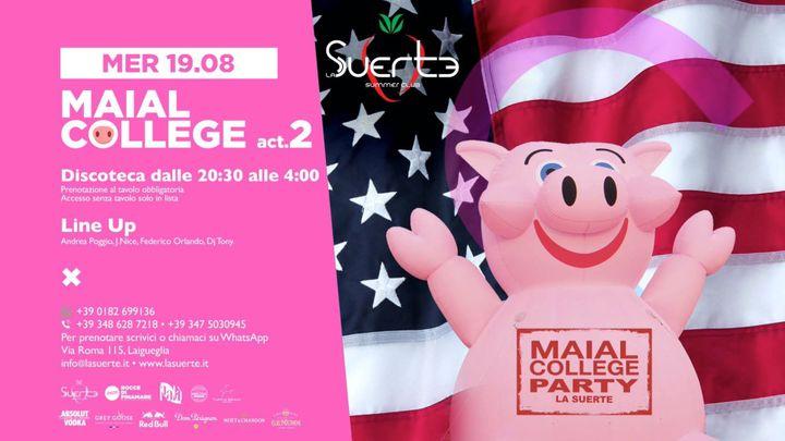 Cover for event: Maial College Party Atto II - Mer 19/08 - La Suerte Summer Club
