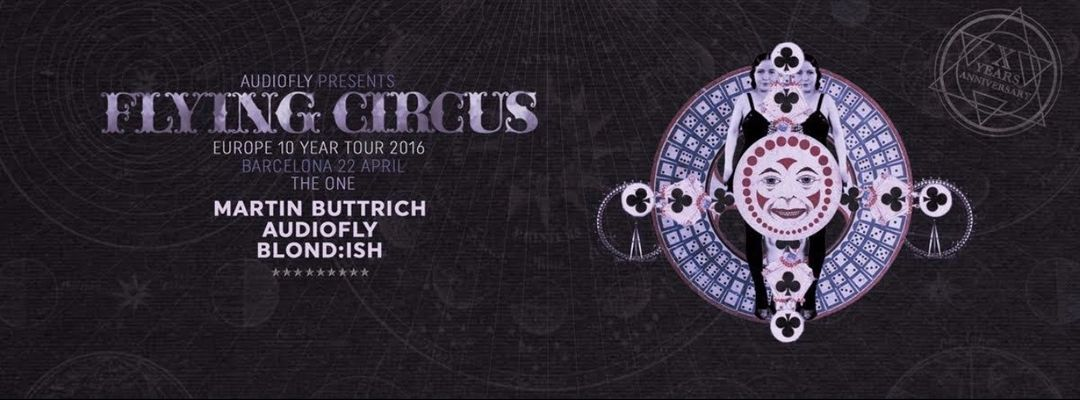 Martin Buttrich, Audiofly & Blond:ish |  10 Years of Flying Circus Barcelona event cover