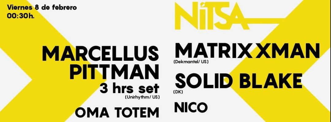 Cartel del evento Matrixxman & Solid Blake at Nitsa | Marcellus Pittman at Astin