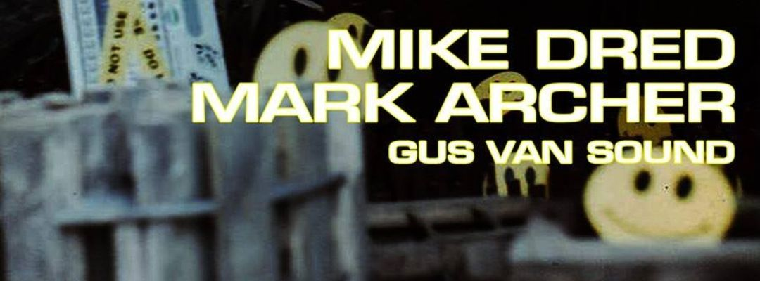 Cartel del evento Mike Dred & Mark Archer + Gus Van Sound In Barcelona