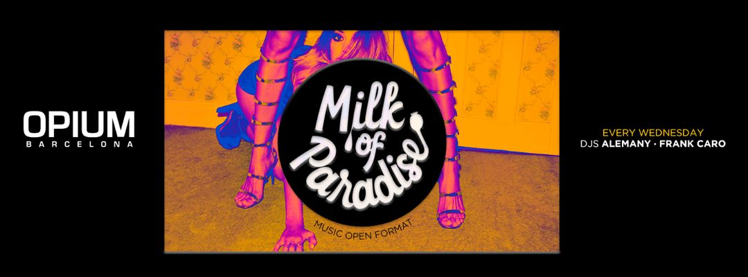 Capa do evento Milk of Paradise | Every Wednesday