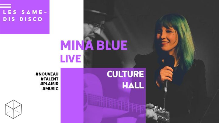 Cover for event: MINA BLUE • LIVE • CULTURE HALL