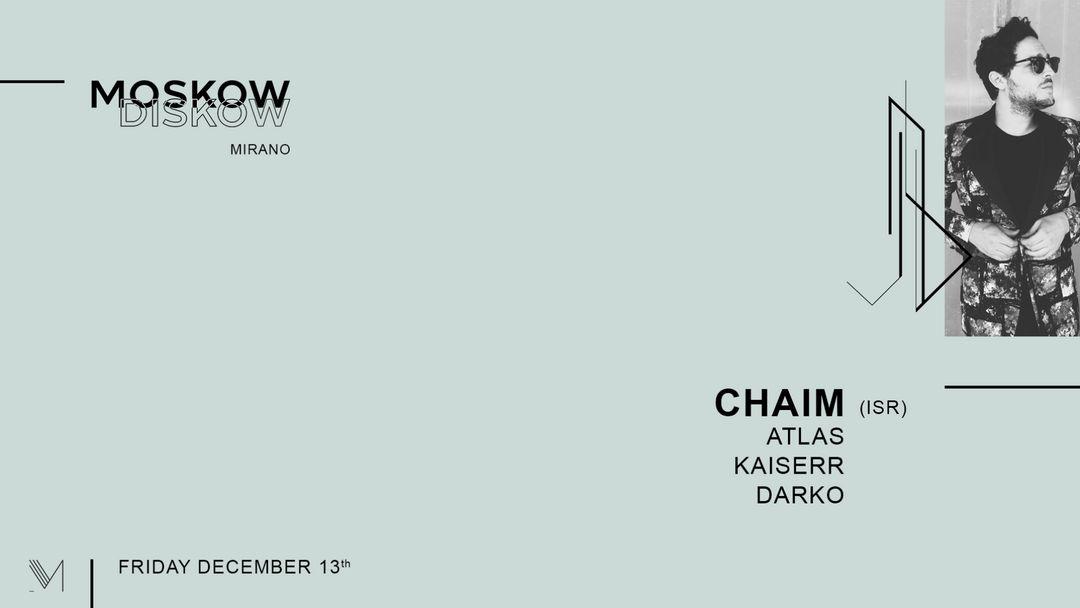 Mirano presents Moskow Diskow   Chaim event cover