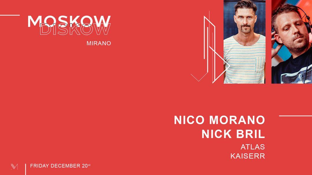 Cartel del evento Mirano presents Moskow Diskow   Nico Morano & Nick Bril