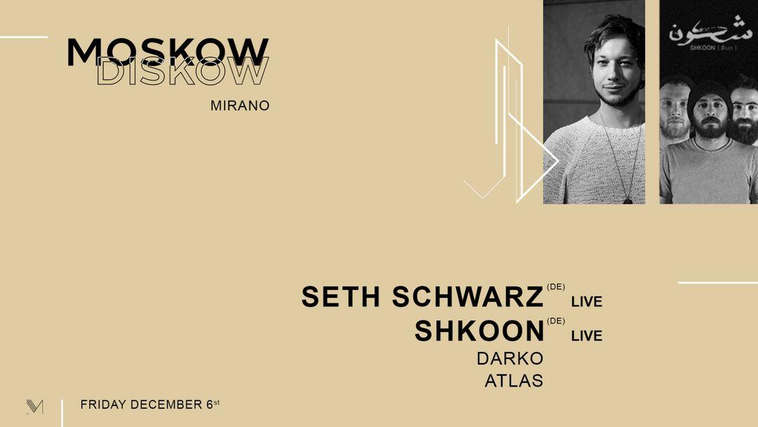 Mirano presents Moskow Diskow | Seth Schwarz & Shkoon LIVE event cover
