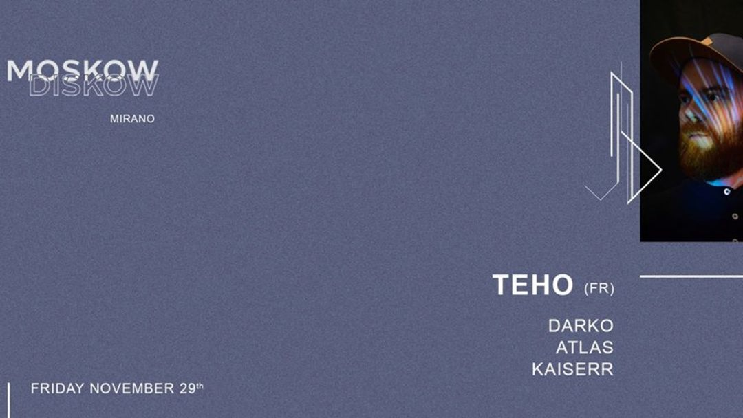 Mirano presents Moskow Diskow   Teho (FR) event cover