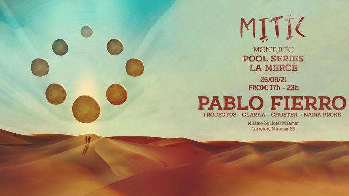 Cover for event: MITÏC Montjuïc Pool Series pres:  PABLO FIERRO (La Merce)