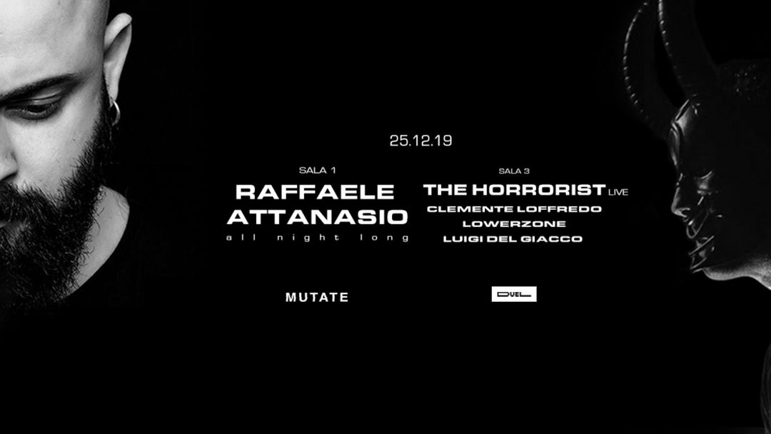 Cartel del evento Mutate presents: Raffaele Attanasio all night long (Sala1), The Horrorist and more (Sala3)