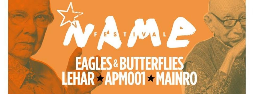 Cartel del evento Name Festival: Eagles & Butterflies, Lehar, Apm001, Mainro