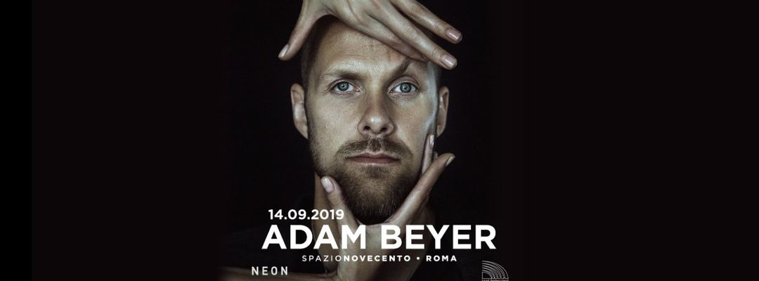 Cartell de l'esdeveniment Neon presents ADAM BEYER at Spazio900 - Opening Party