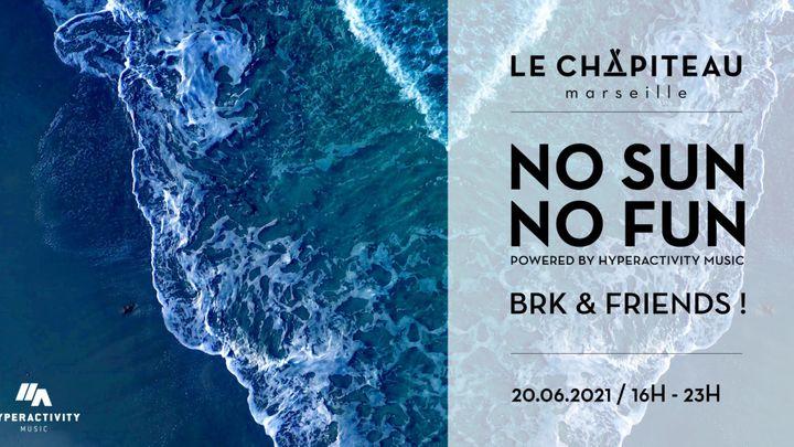 Cover for event: No Sun No Fun - w/ BRK & Friends