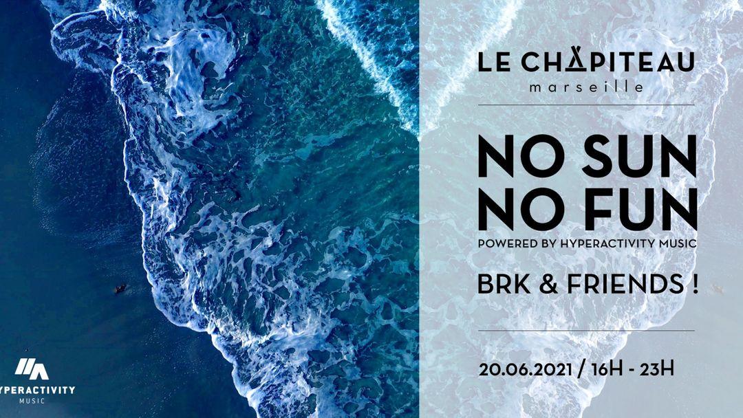 Cartell de l'esdeveniment No Sun No Fun - w/ BRK & Friends