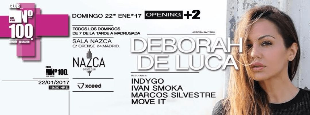 Cartel del evento Nº100 Opening +2 with Deborah De Luca