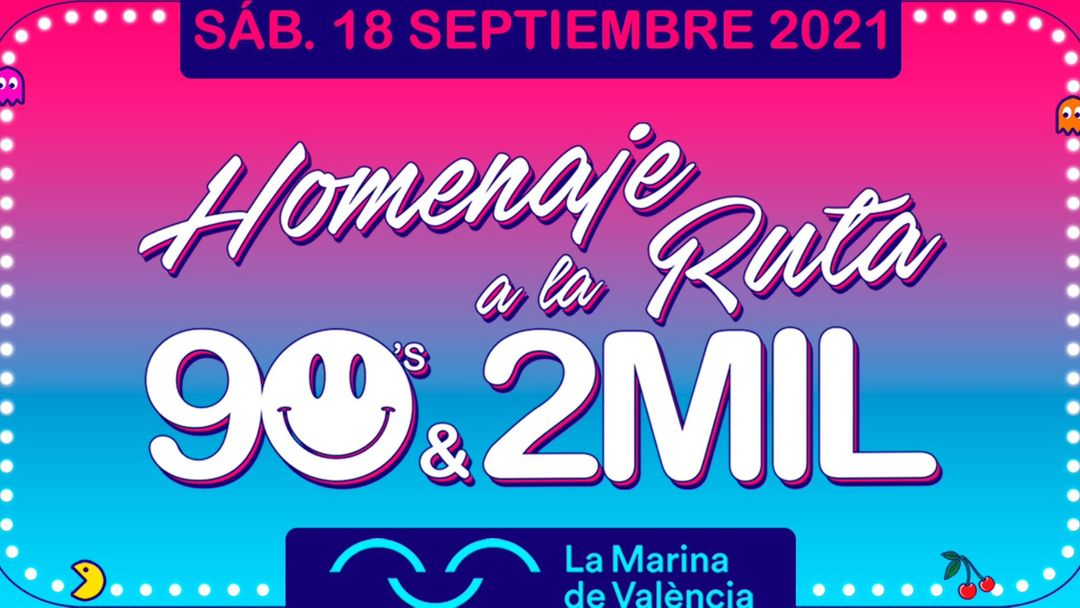 [NUEVA FECHA ] - Homenaje a la Ruta 90's & 2MIL Valencia 2021 - Marina Norte event cover