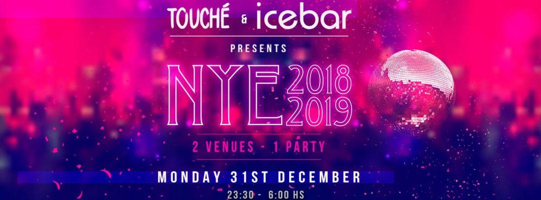 NYE 2018 2019 en Touché + Icebarcelona (1 fiesta 2 recintos) event cover