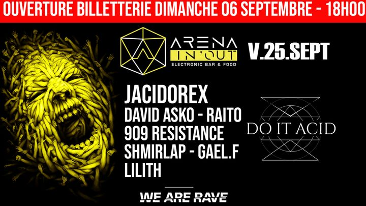Cover for event: [Opening] | Arena In'Out | Do It Acid : Jacidorex, David Asko, 909 Resistance, Gaël.F, Raito & more