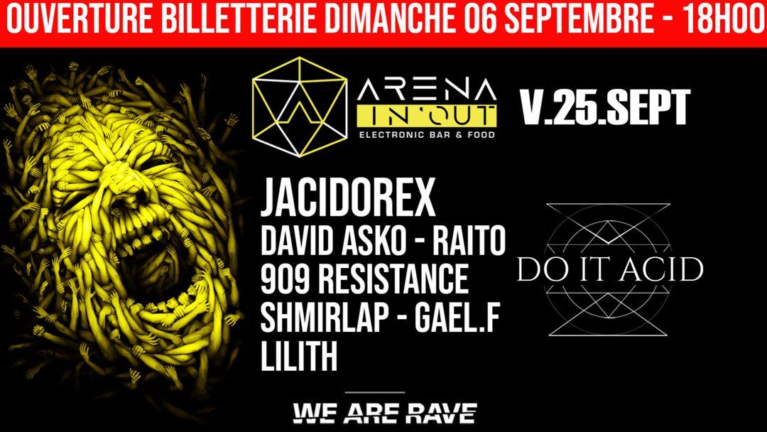 Cartel del evento [Opening] | Arena In'Out | Do It Acid : Jacidorex, David Asko, 909 Resistance, Gaël.F, Raito & more