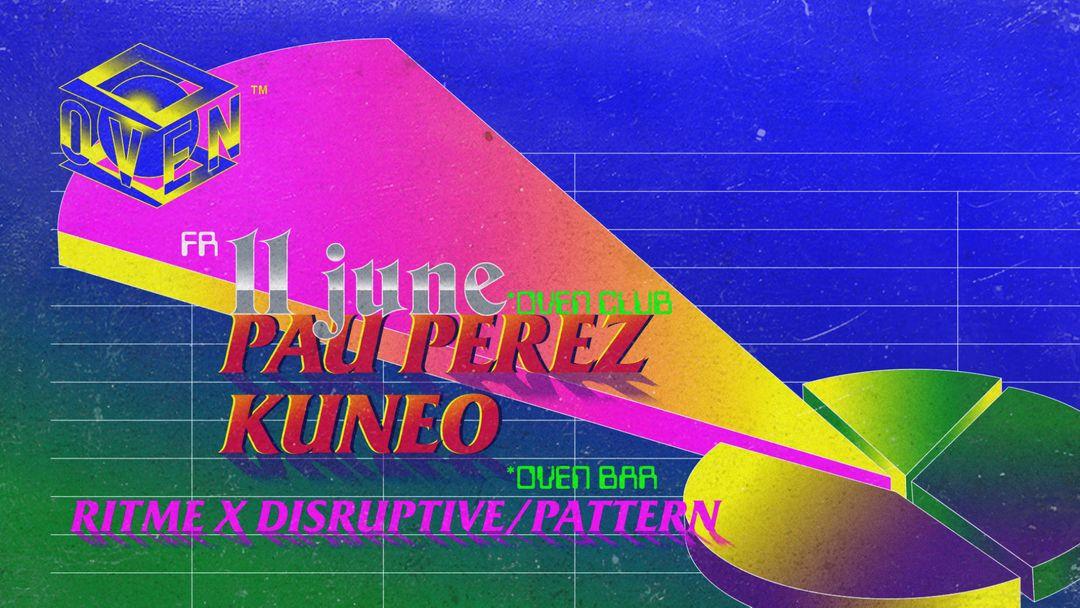 Oven club: Pau Pérez + Kuneo (free) event cover