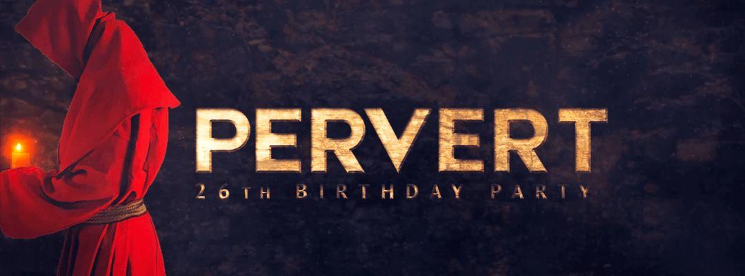 Cartel del evento P E R V E R T - 26° Compleanno / R E L I G I O N