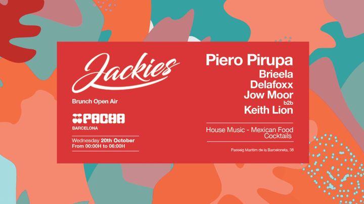 Cover for event: Pacha Barcelona pres. JACKIES w/ Piero Pirupa, Brieela, Delafoxx, Jow Moor b2b Keith Lion