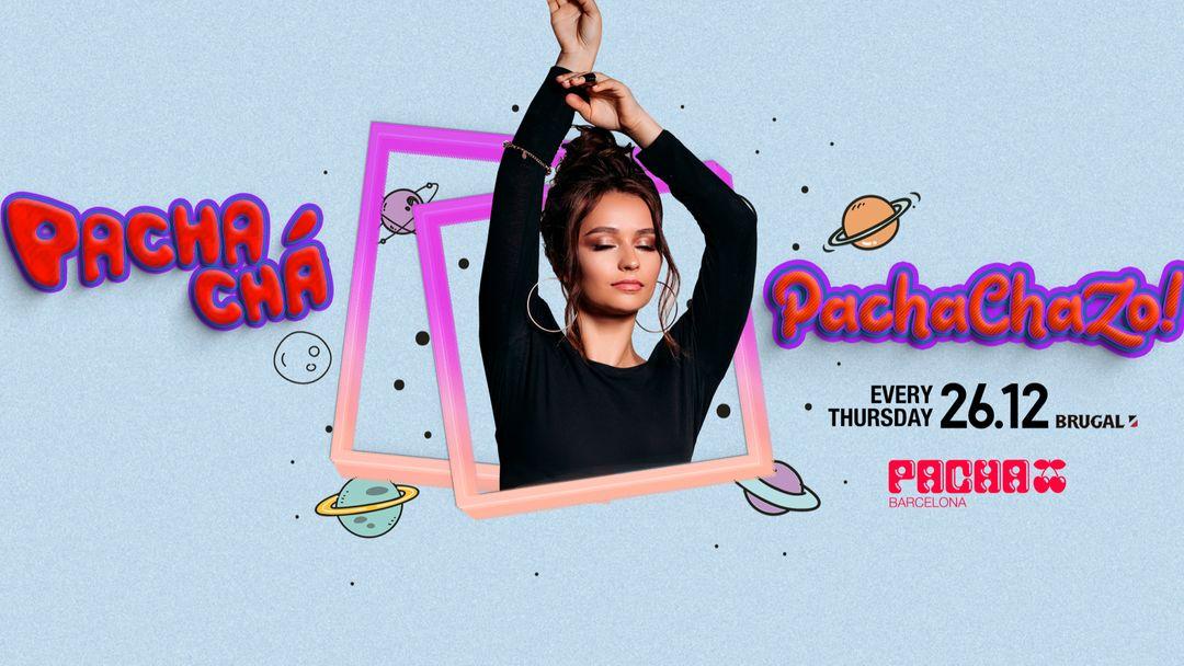Cartell de l'esdeveniment Pacha-Chá | Every Thursday
