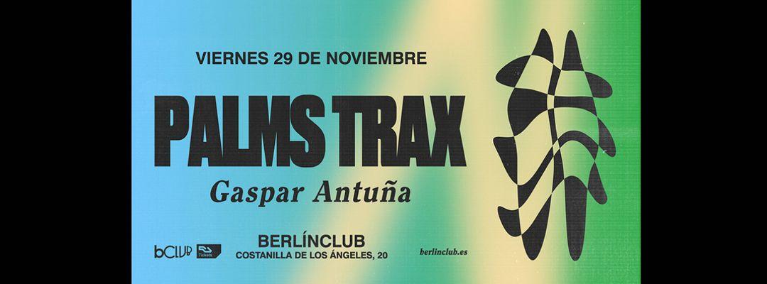 Copertina evento Palms Trax + Gaspar Antuña