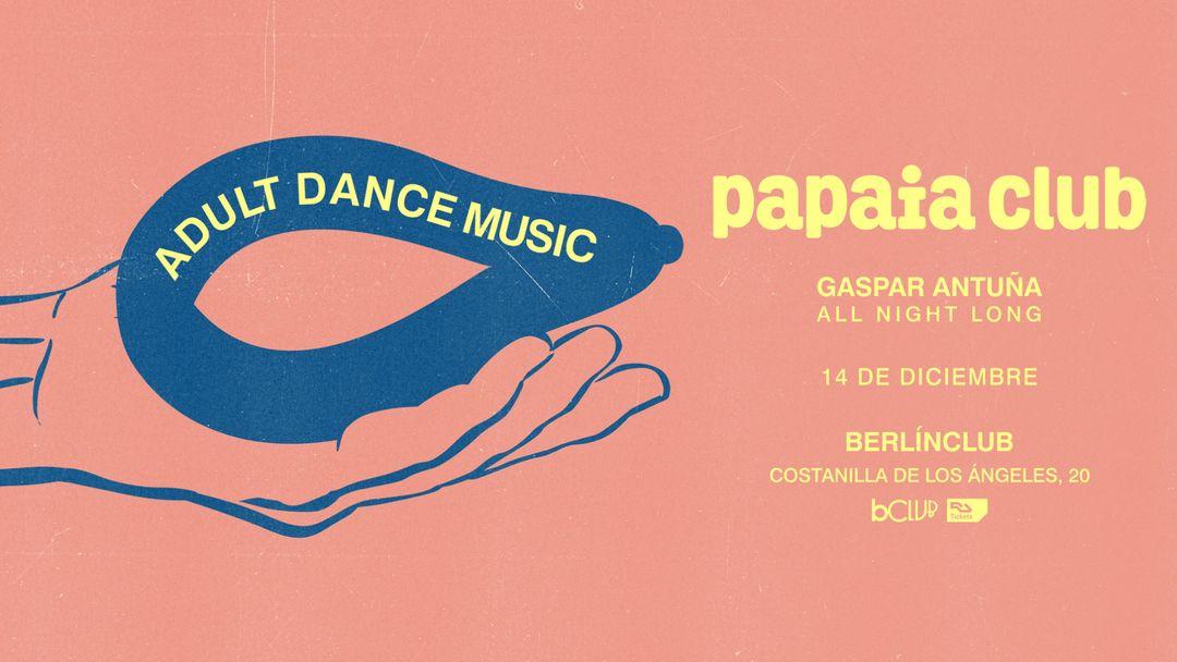 Papaia Club: Gaspar Antuña (All Night Long) event cover