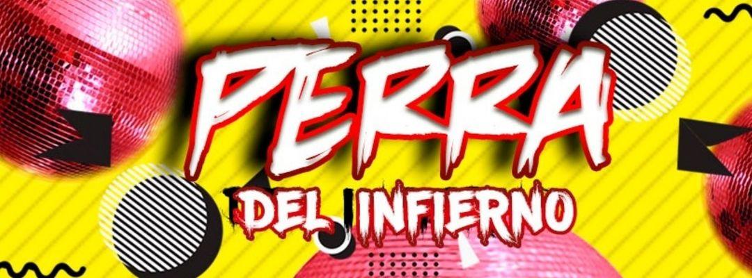Cartel del evento PERRA CLUB - DEL INFIERNO