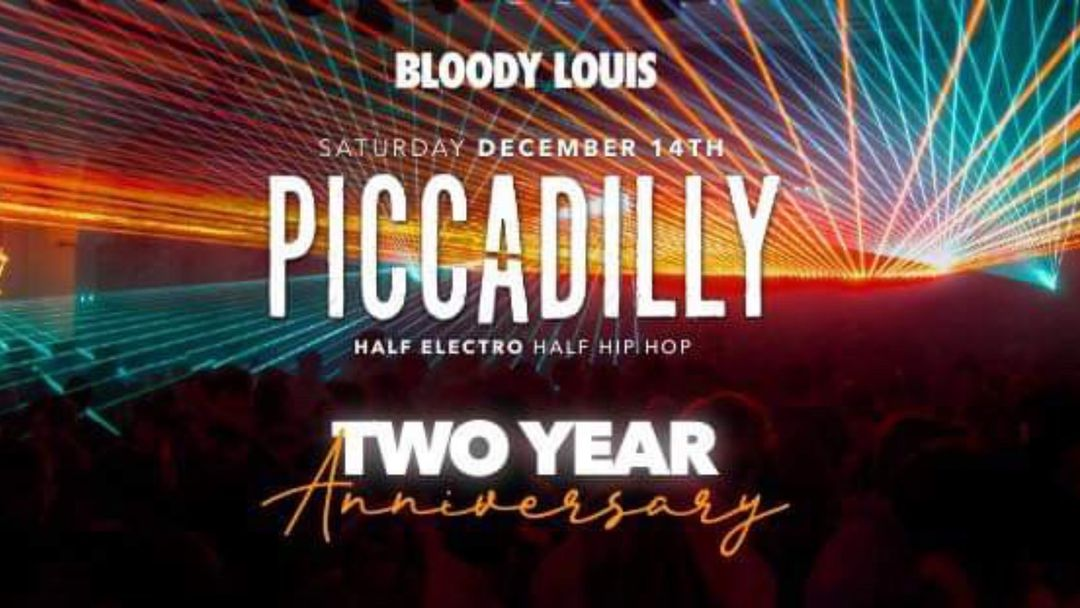 Capa do evento PICCADILLY • 2 YEAR ANNIVERSARY