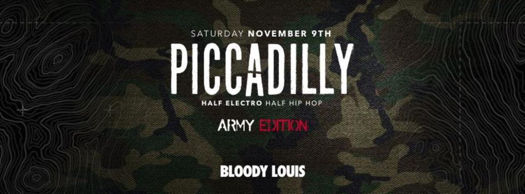 Capa do evento PICCADILLY•ARMY EDITION