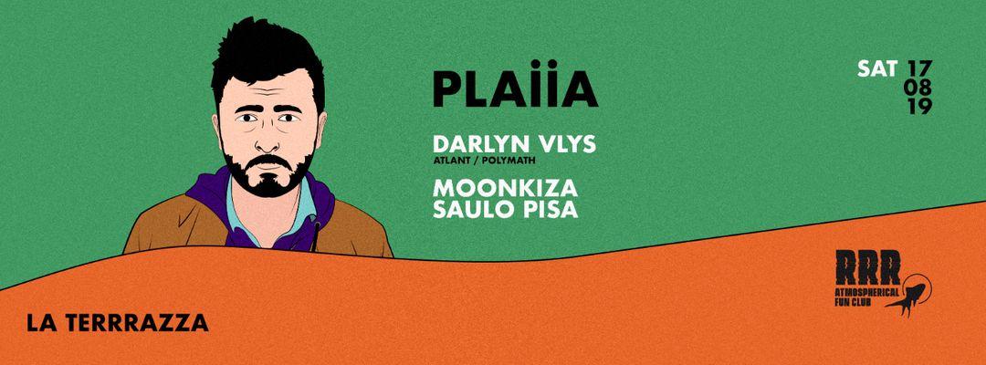 Cartell de l'esdeveniment PLAIIA w/ Darlyn Vlys, Moonkiza, Saulo Pisa