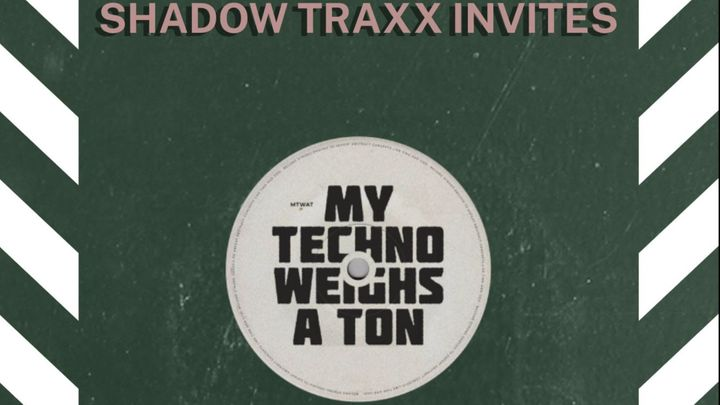 Cover for event: MY TECHNO WEIGHS A TON