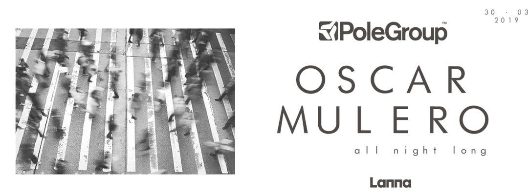 Couverture de l'événement Pole Group presenta: Oscar Mulero All Night Long