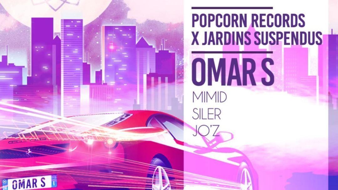 Cartel del evento Popcorn Records x Jardins Suspendus: Omar S, Siler, Jo'z, MIMID